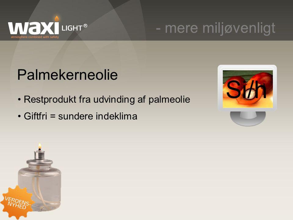 Si/h - mere miljøvenligt Palmekerneolie