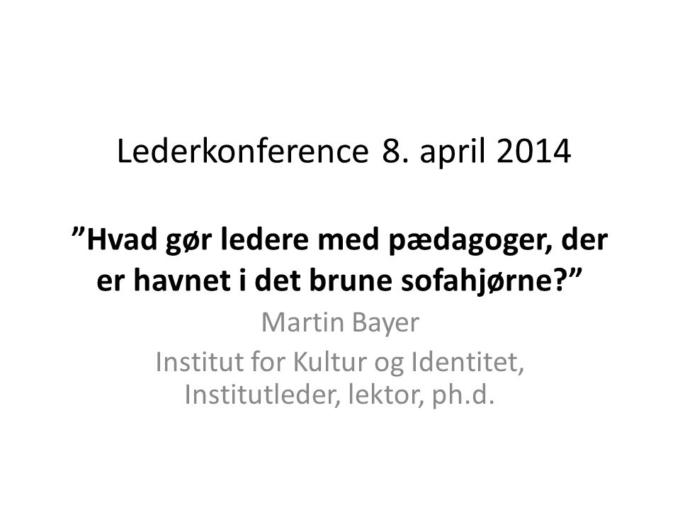 Institut for Kultur og Identitet, Institutleder, lektor, ph.d.