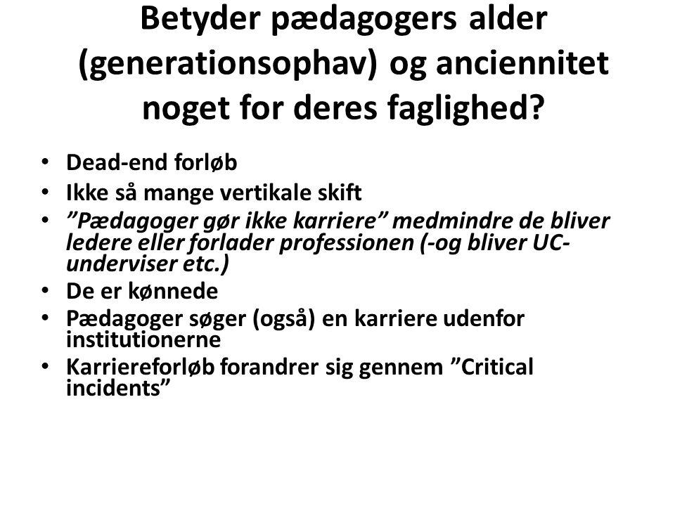 Betyder pædagogers alder (generationsophav) og anciennitet noget for deres faglighed