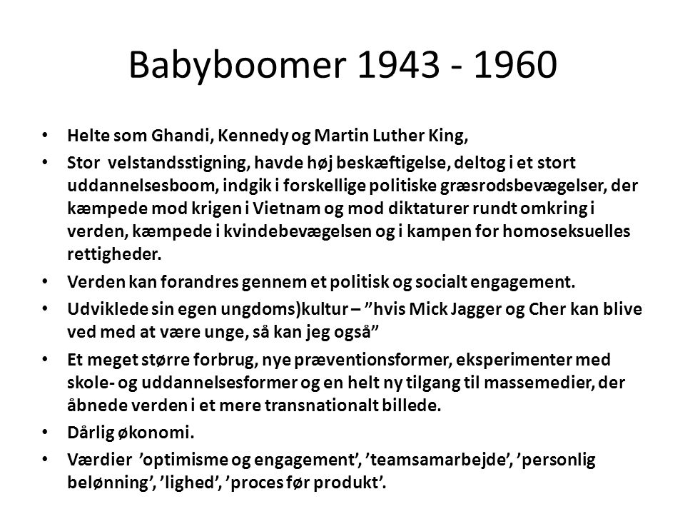 Babyboomer 1943 - 1960 Helte som Ghandi, Kennedy og Martin Luther King,