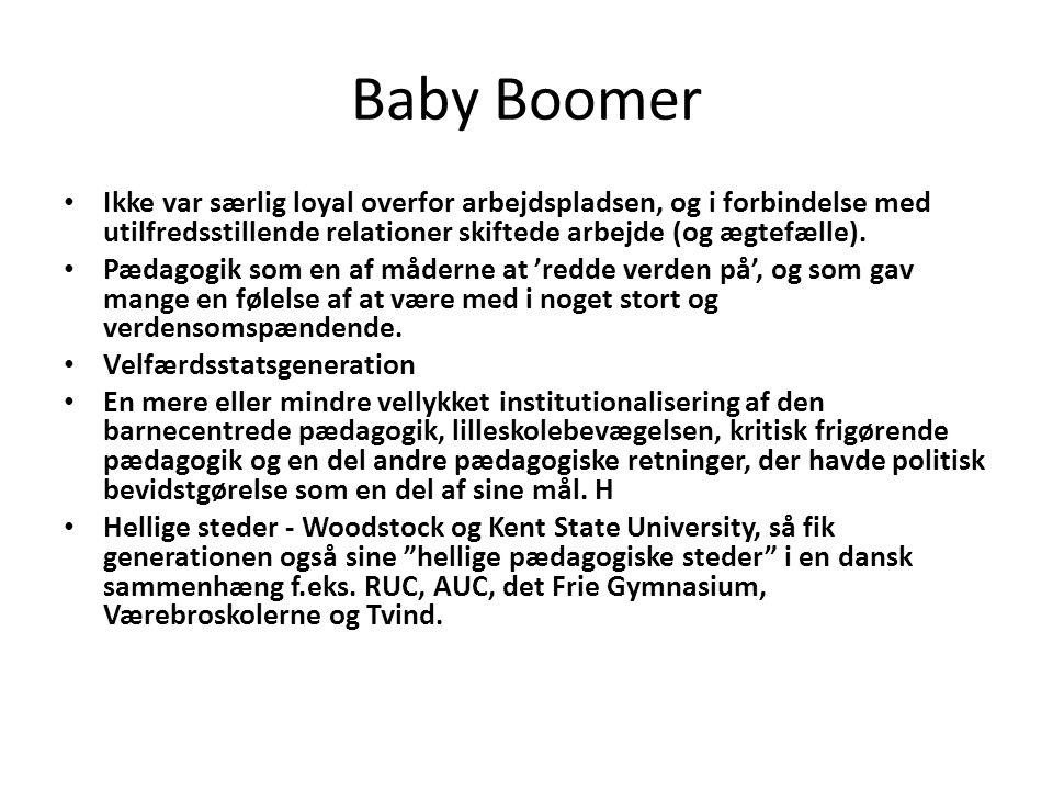 Baby Boomer Ikke var særlig loyal overfor arbejdspladsen, og i forbindelse med utilfredsstillende relationer skiftede arbejde (og ægtefælle).