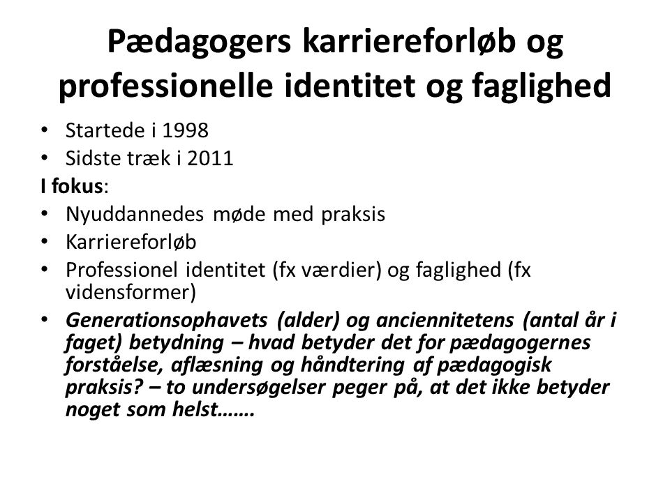 Pædagogers karriereforløb og professionelle identitet og faglighed