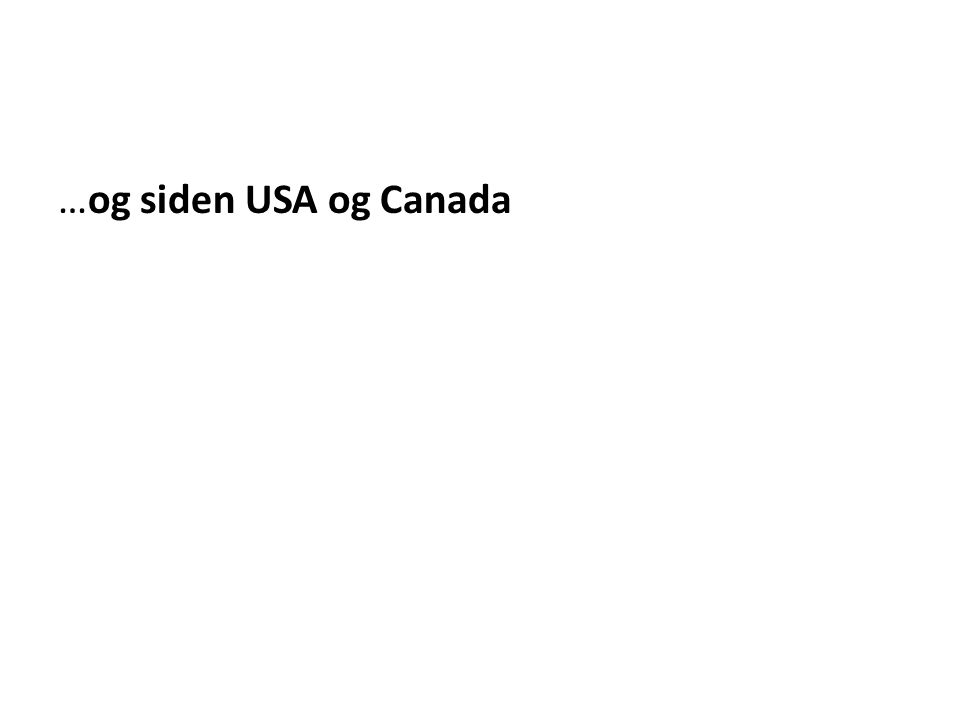 …og siden USA og Canada