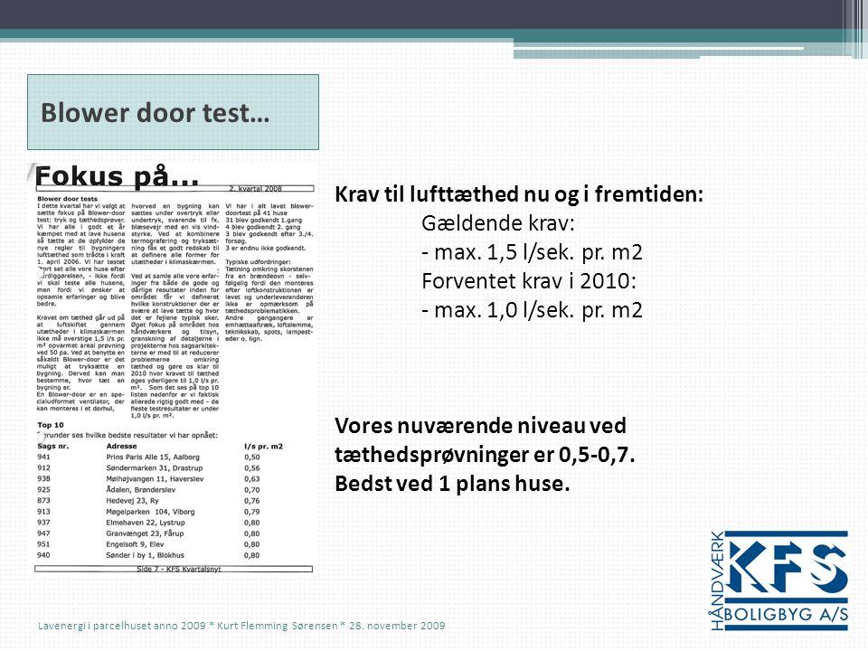 Blower door test… Krav til lufttæthed nu og i fremtiden: