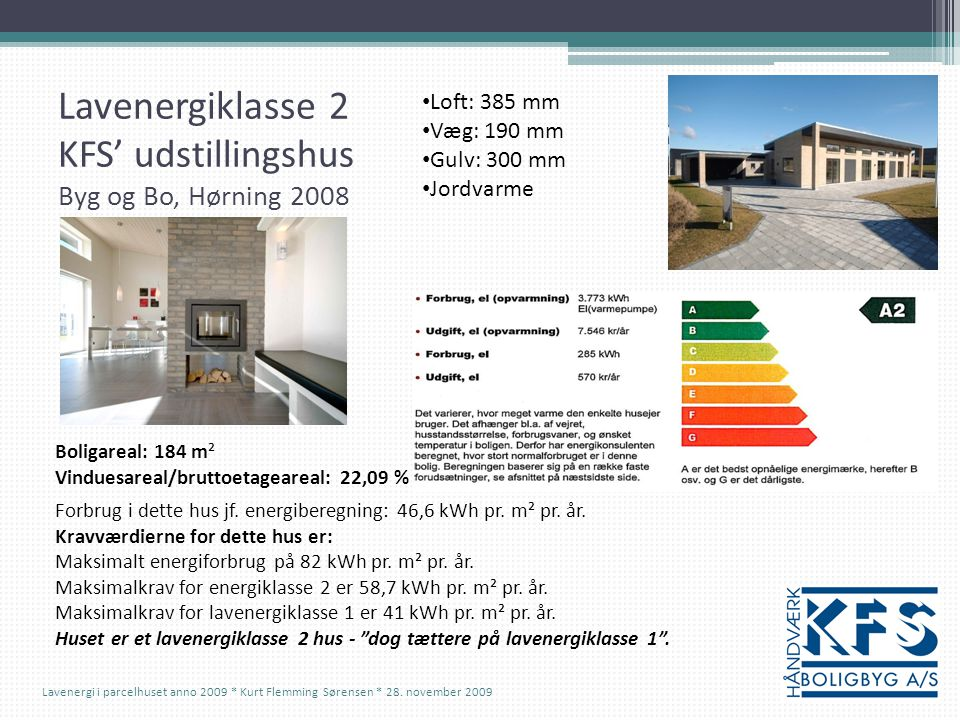 Lavenergiklasse 2 KFS' udstillingshus Byg og Bo, Hørning 2008