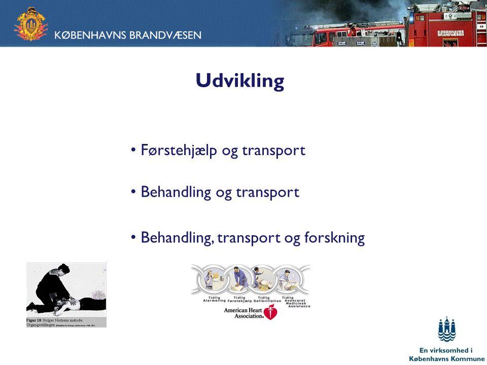 Udvikling Førstehjælp og transport Behandling og transport