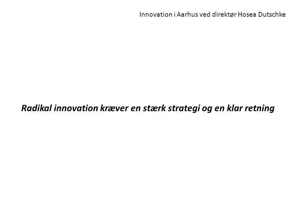Radikal innovation kræver en stærk strategi og en klar retning