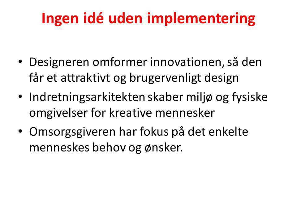 Ingen idé uden implementering