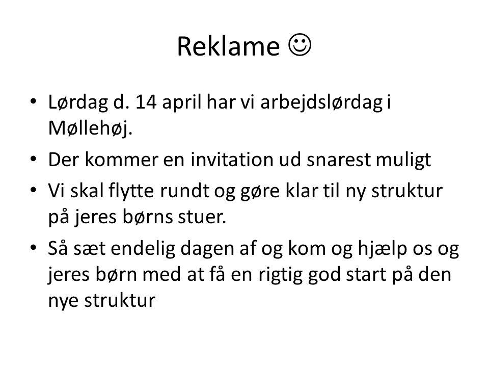 Reklame  Lørdag d. 14 april har vi arbejdslørdag i Møllehøj.