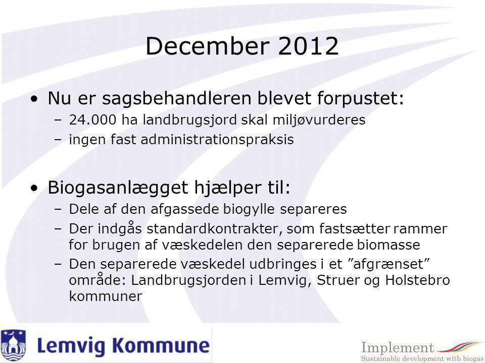 December 2012 Nu er sagsbehandleren blevet forpustet: