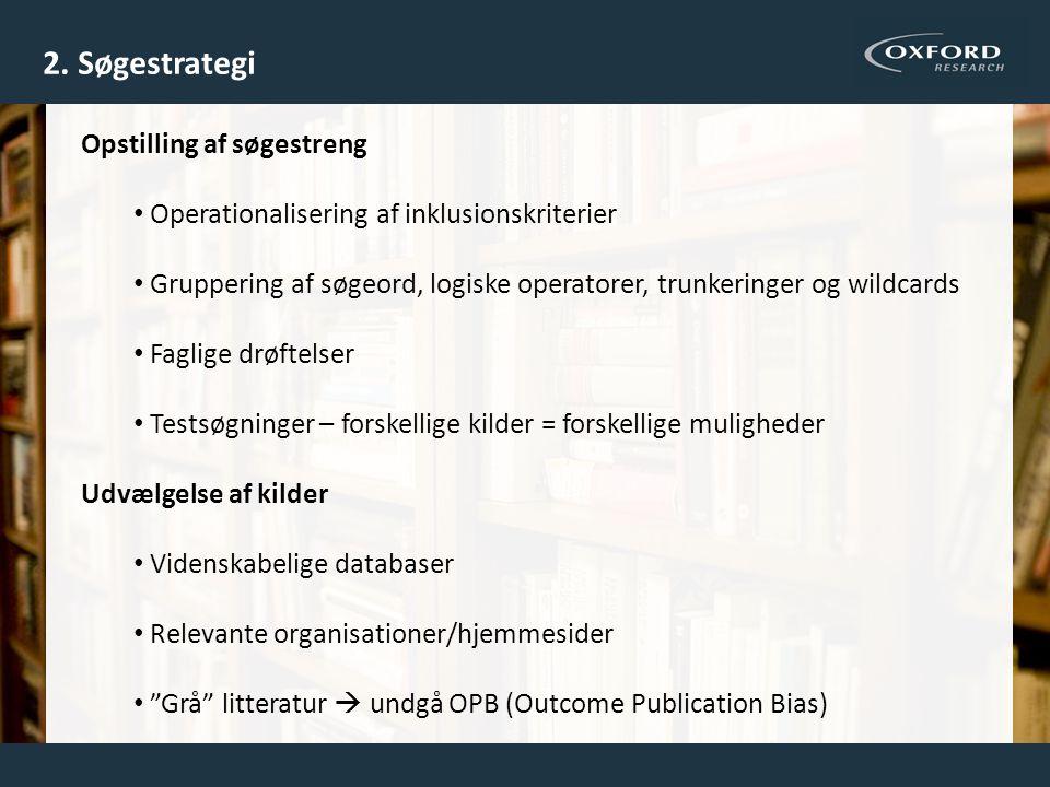 2. Søgestrategi Opstilling af søgestreng