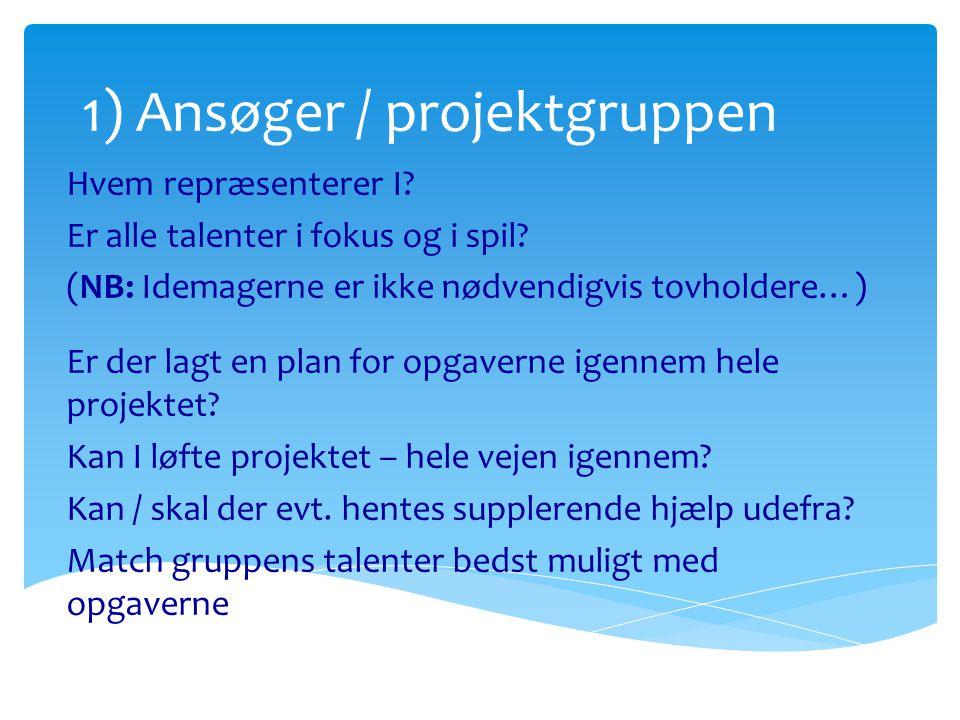 1) Ansøger / projektgruppen