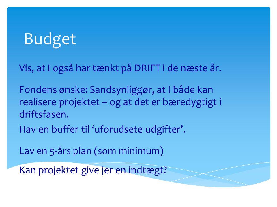 Budget Vis, at I også har tænkt på DRIFT i de næste år.