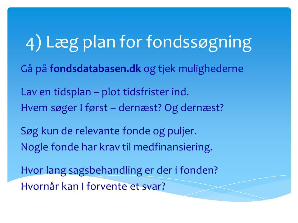 4) Læg plan for fondssøgning