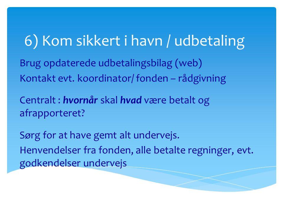 6) Kom sikkert i havn / udbetaling
