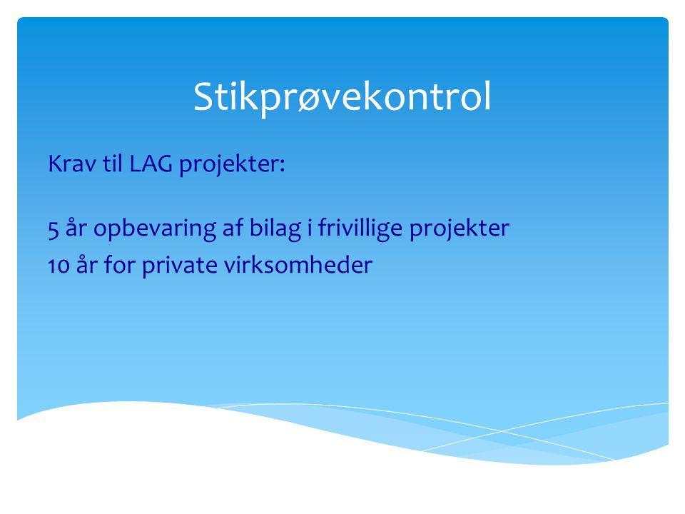 Stikprøvekontrol Krav til LAG projekter: