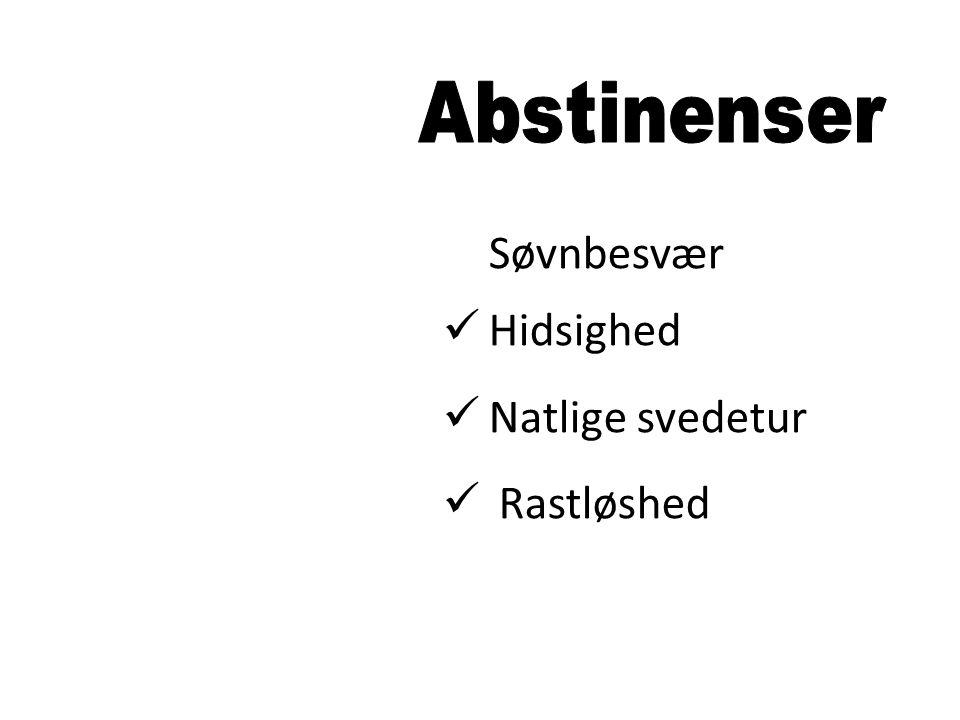 Abstinenser Søvnbesvær Hidsighed Natlige svedetur Rastløshed