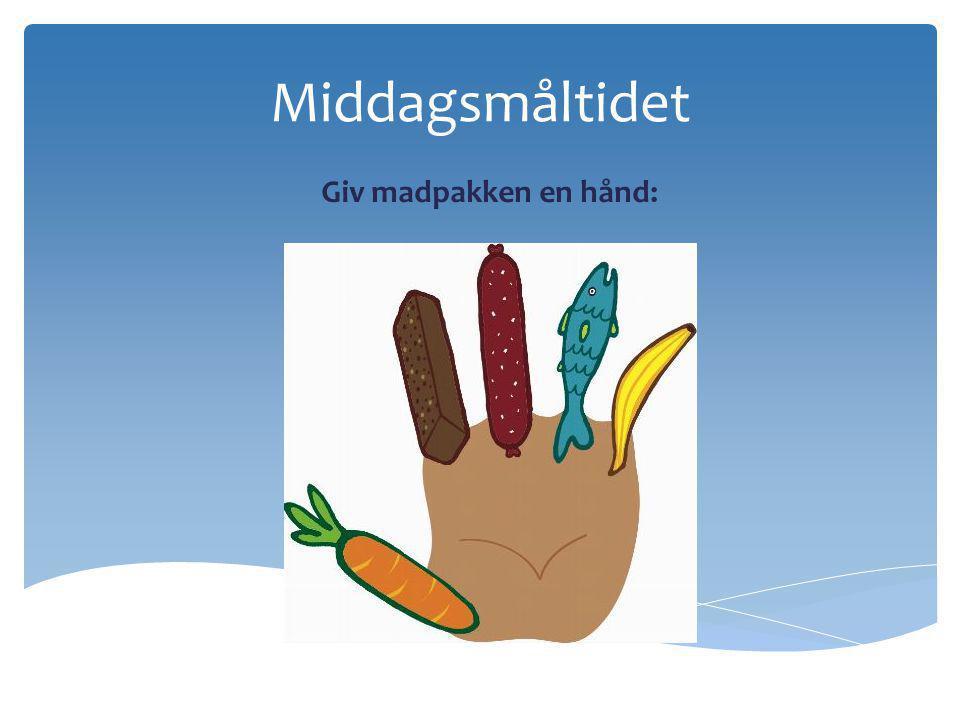 Middagsmåltidet Giv madpakken en hånd: