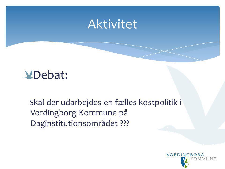 Aktivitet Debat: Skal der udarbejdes en fælles kostpolitik i Vordingborg Kommune på Daginstitutionsområdet