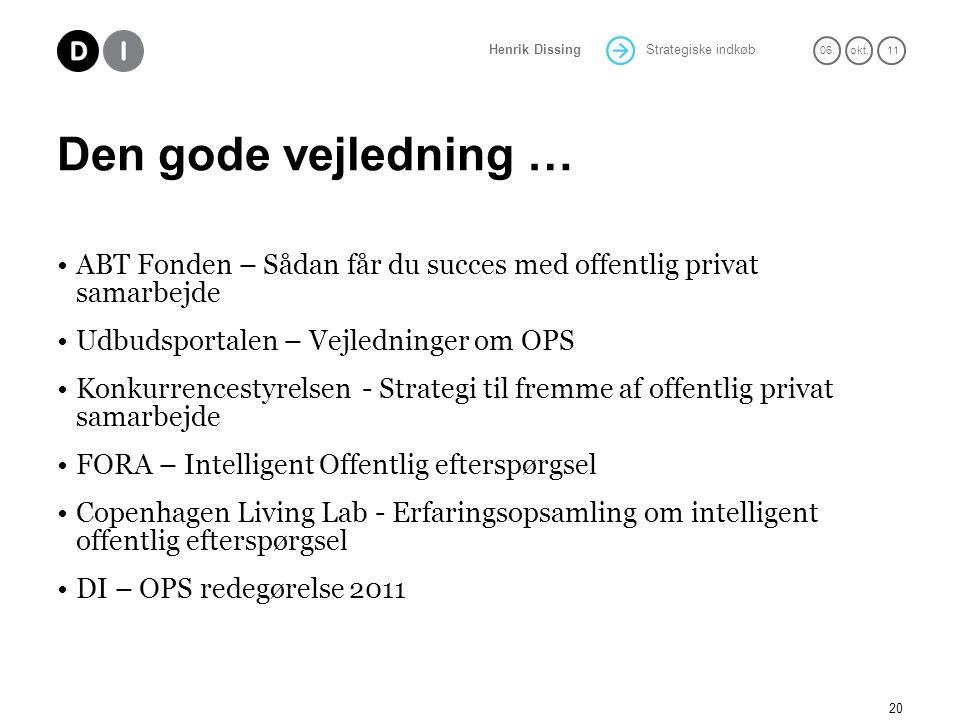 Den gode vejledning … ABT Fonden – Sådan får du succes med offentlig privat samarbejde. Udbudsportalen – Vejledninger om OPS.