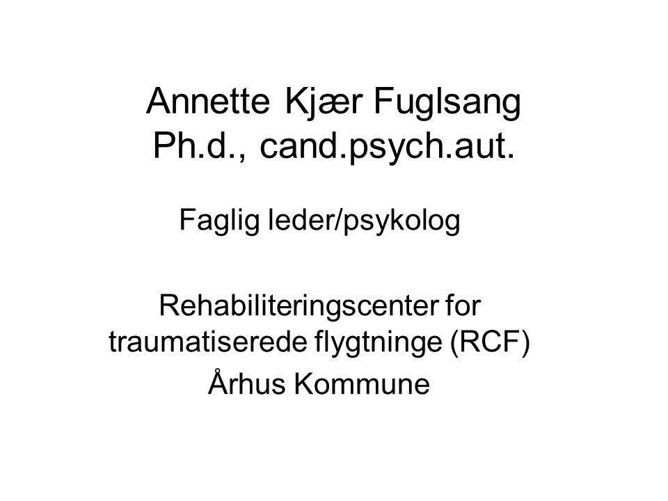Annette Kjær Fuglsang Ph.d., cand.psych.aut.