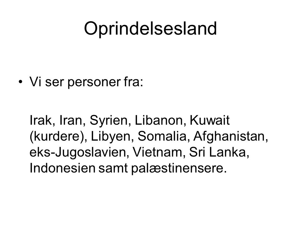 Oprindelsesland Vi ser personer fra: