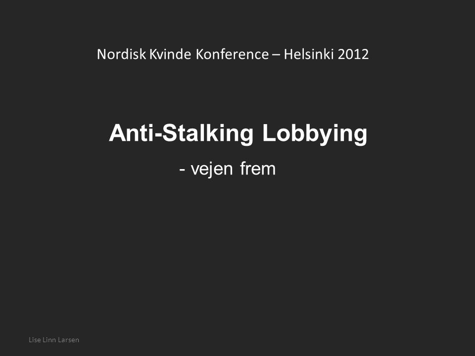 Anti-Stalking Lobbying - vejen frem
