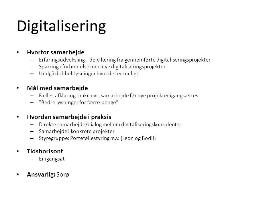 Digitalisering Hvorfor samarbejde Mål med samarbejde