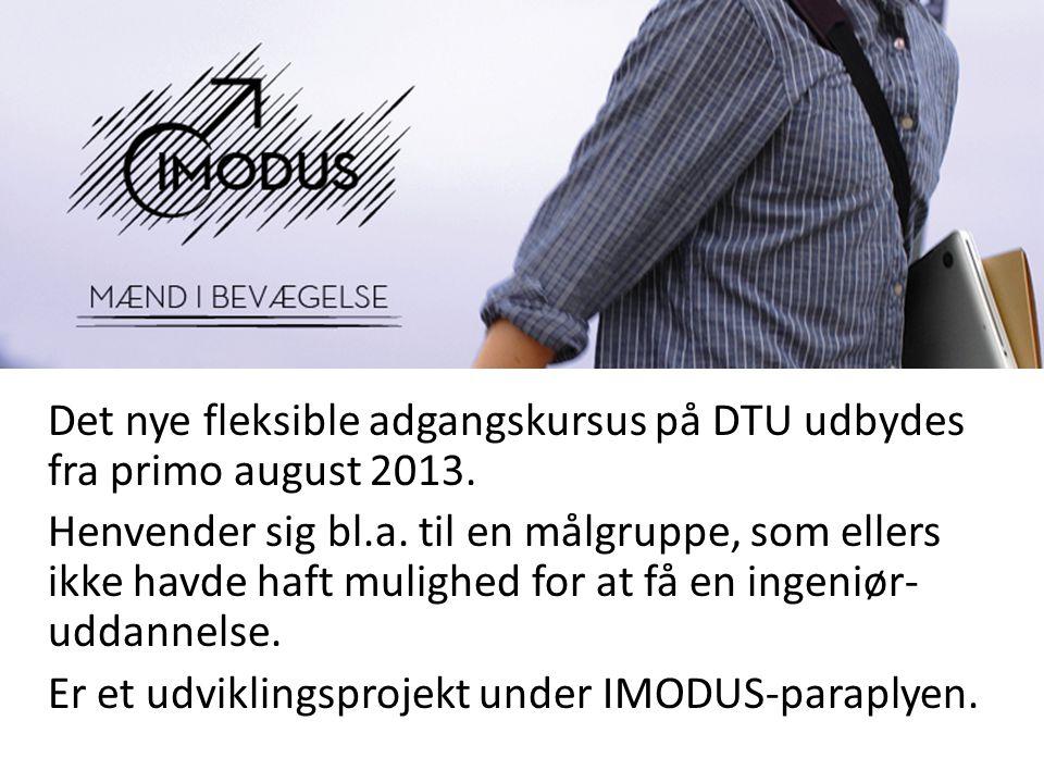 Det nye fleksible adgangskursus på DTU udbydes fra primo august 2013.