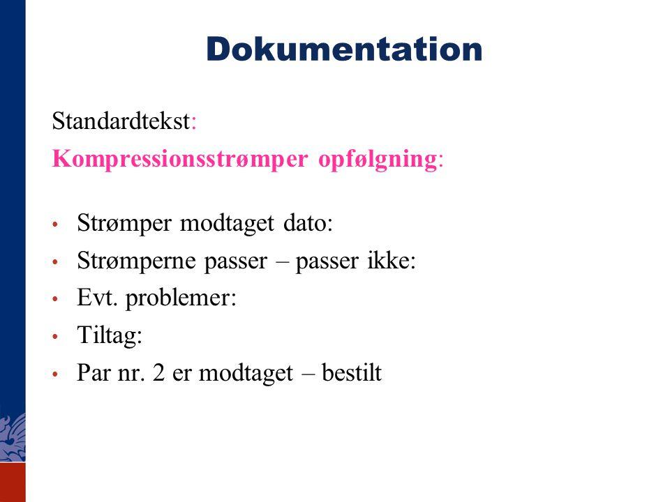 Dokumentation Standardtekst: Kompressionsstrømper opfølgning: