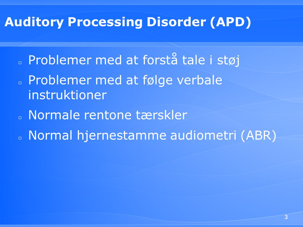 Auditory Processing Disorder (APD)