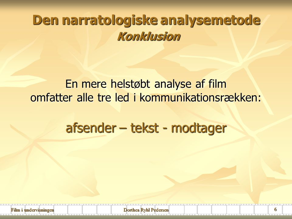 Den narratologiske analysemetode Konklusion