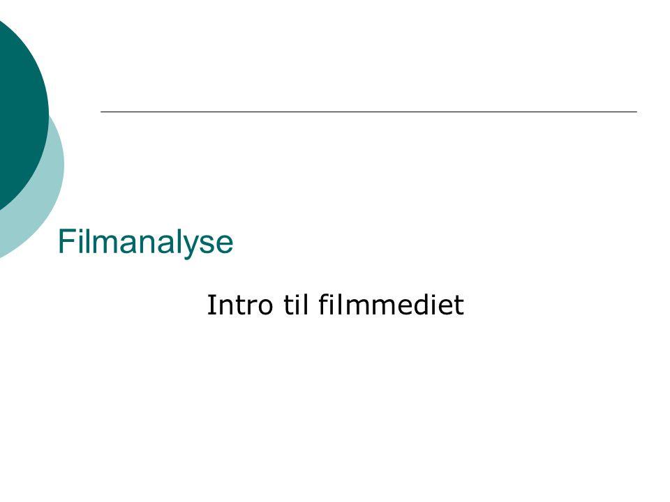 Filmanalyse Intro til filmmediet