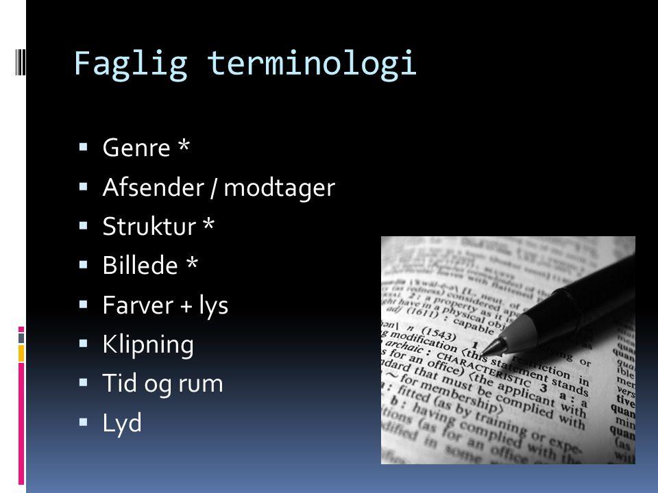 Faglig terminologi Genre * Afsender / modtager Struktur * Billede *