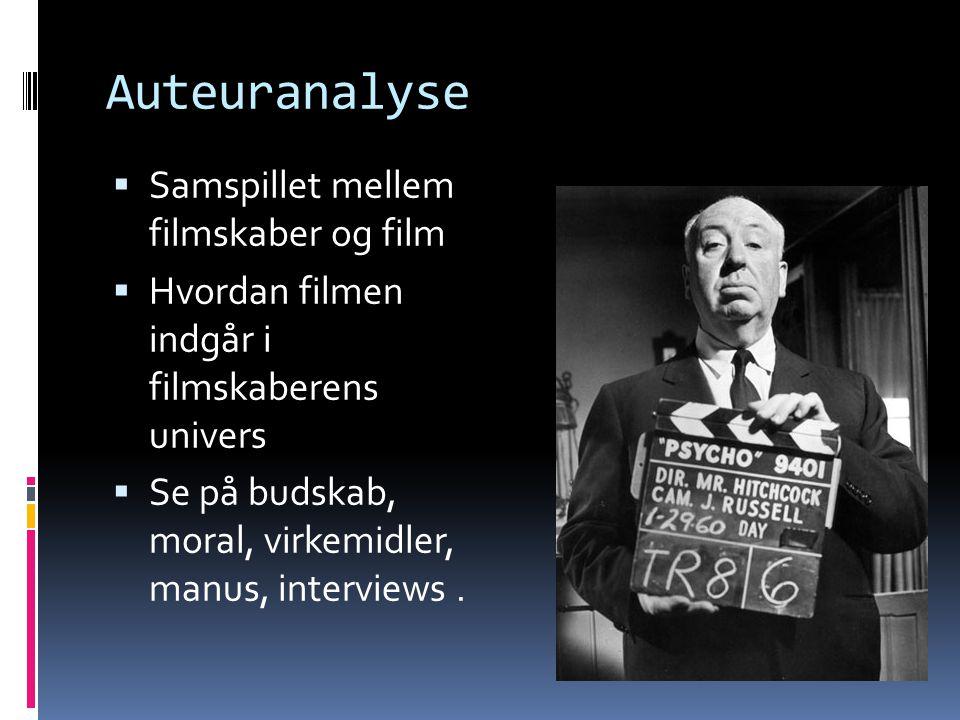 Auteuranalyse Samspillet mellem filmskaber og film