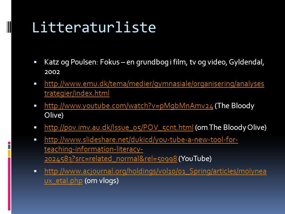 Litteraturliste Katz og Poulsen: Fokus – en grundbog i film, tv og video, Gyldendal, 2002.