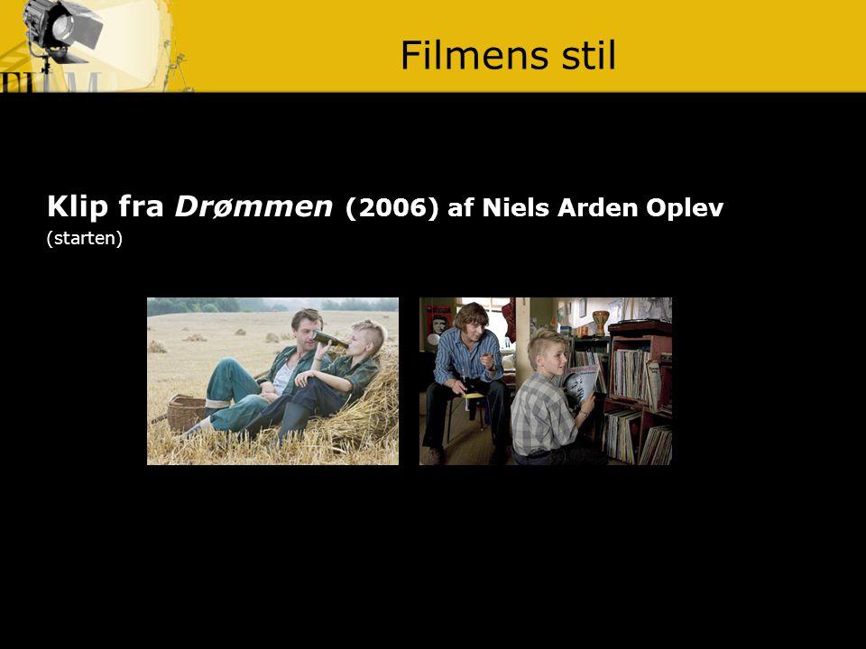 Filmens stil Klip fra Drømmen (2006) af Niels Arden Oplev (starten)