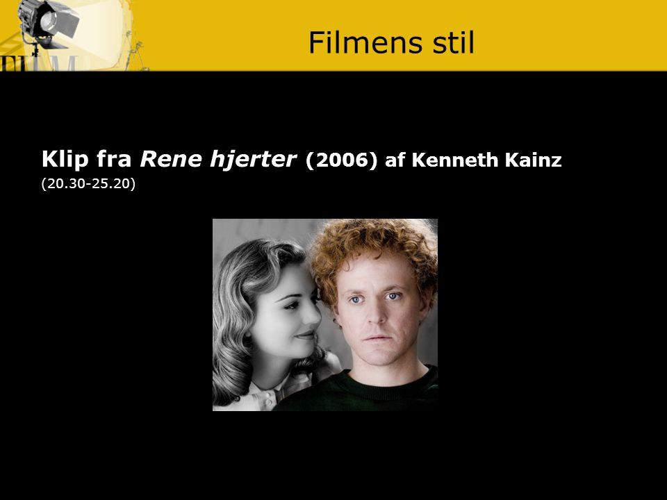 Filmens stil Klip fra Rene hjerter (2006) af Kenneth Kainz