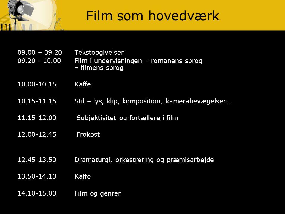 Film som hovedværk 09.00 – 09.20 Tekstopgivelser