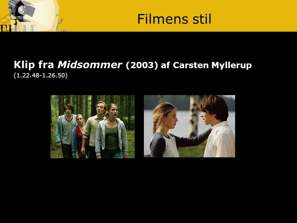 Filmens stil Klip fra Midsommer (2003) af Carsten Myllerup