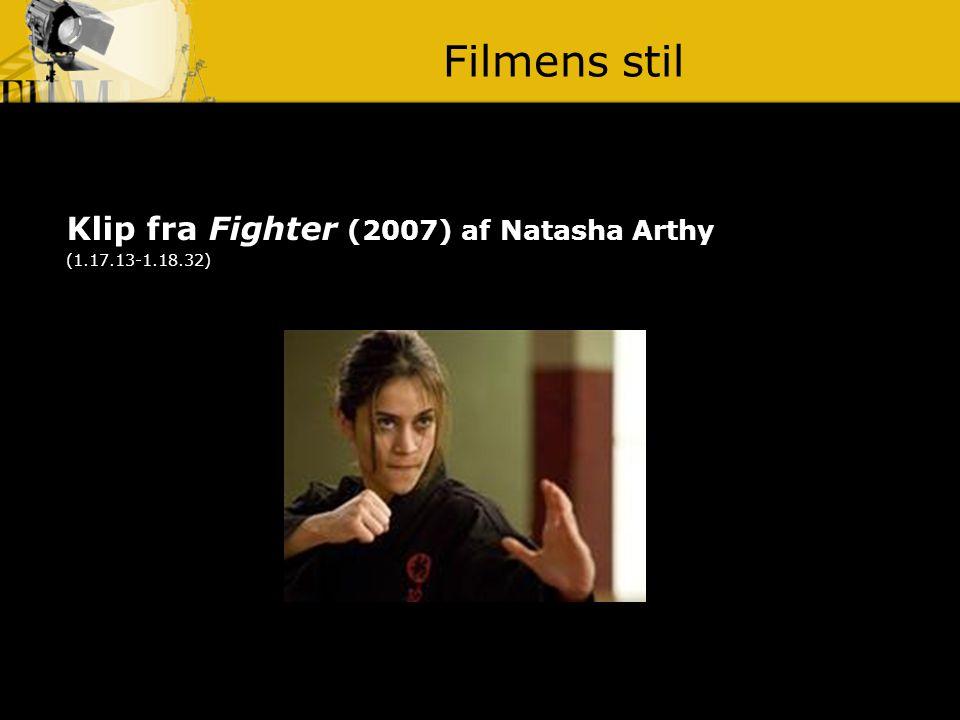 Filmens stil Klip fra Fighter (2007) af Natasha Arthy