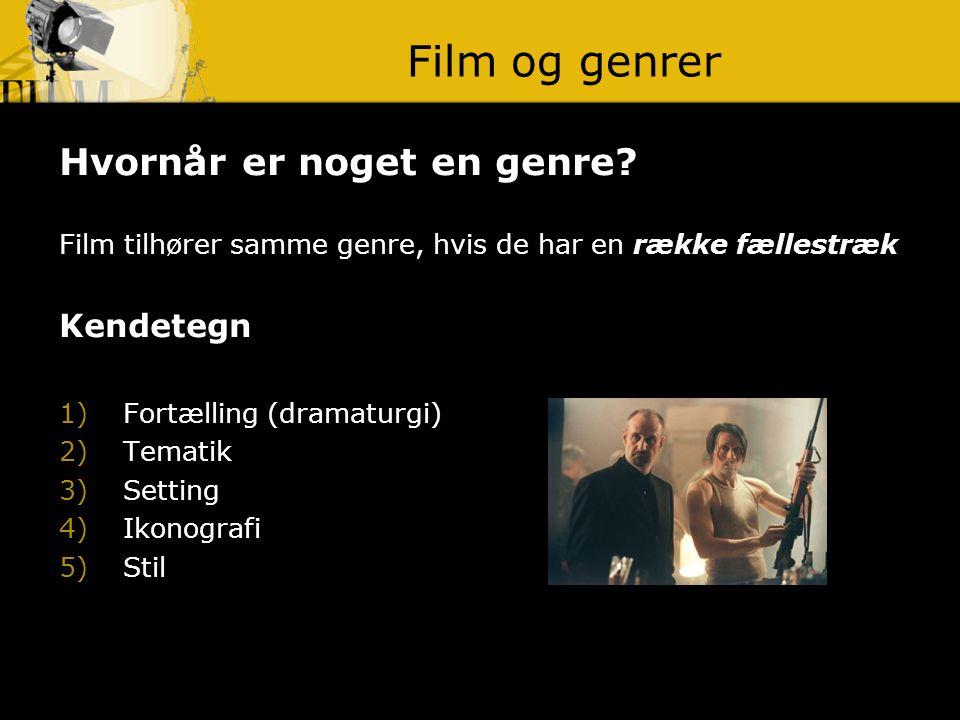 Film og genrer Hvornår er noget en genre Kendetegn