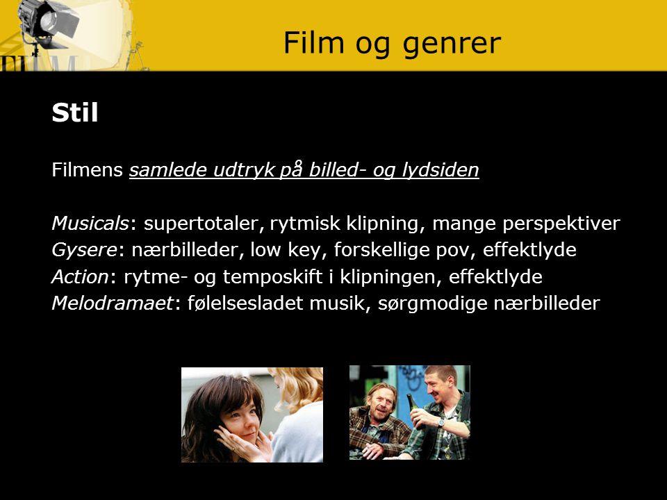 Film og genrer Stil Filmens samlede udtryk på billed- og lydsiden
