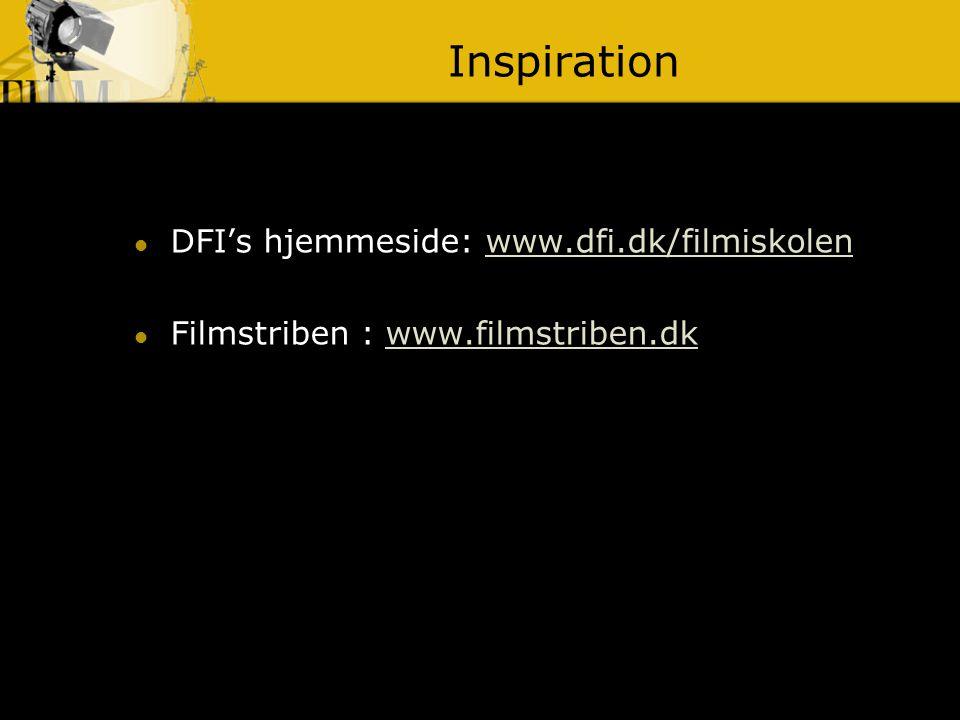 Inspiration DFI's hjemmeside: www.dfi.dk/filmiskolen