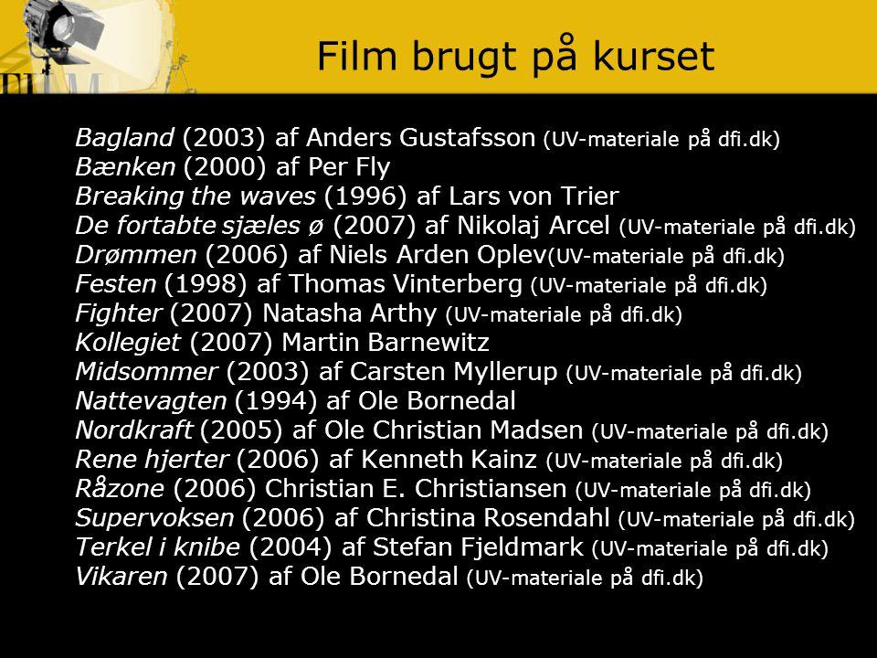 Film brugt på kurset Bagland (2003) af Anders Gustafsson (UV-materiale på dfi.dk) Bænken (2000) af Per Fly.