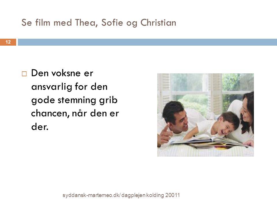 Se film med Thea, Sofie og Christian