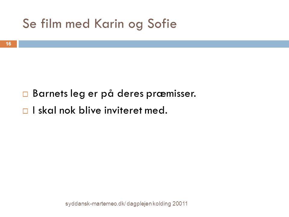 Se film med Karin og Sofie