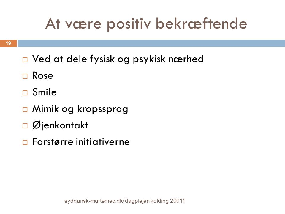 At være positiv bekræftende