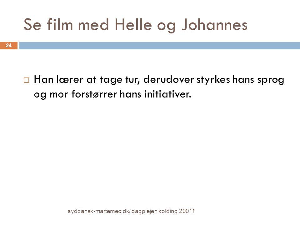 Se film med Helle og Johannes