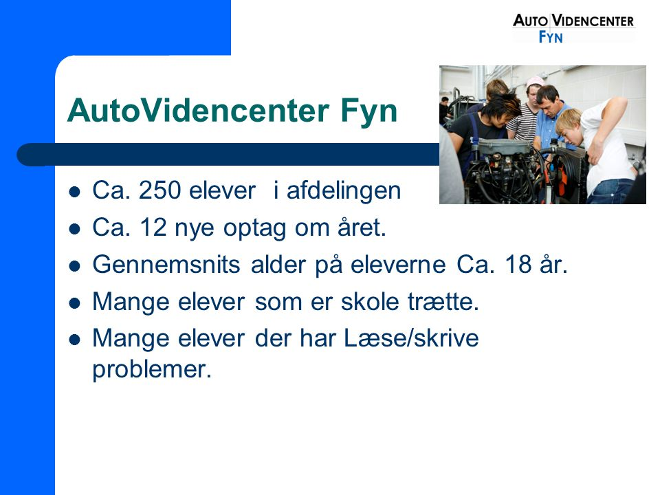 AutoVidencenter Fyn Ca. 250 elever i afdelingen